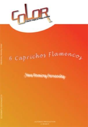 Fernandez Jesus Ramirez - 6 Caprichos Flamencos - Partition - di-arezzo.fr