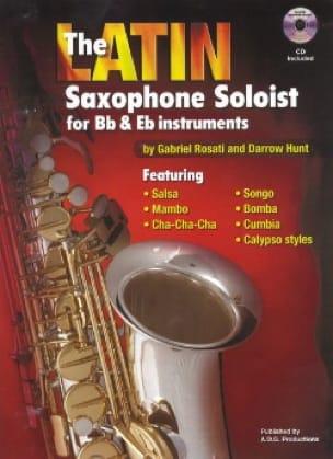 Gabriel Rosati & Darrow Hunt - The Latin Saxophone Soloist For Bb & Eb Instruments - Partition - di-arezzo.fr