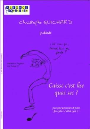 Caisse C'est Kse Quai Sec ? - Christophe Guichard - laflutedepan.com