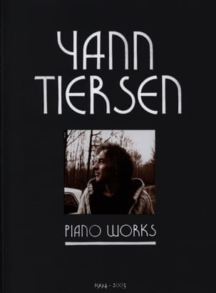 Yann Tiersen - Piano Works - Sheet Music - di-arezzo.com
