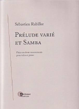 Sébastien Rabiller - Prélude Varié Et Samba - Partition - di-arezzo.fr