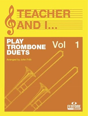 Teacher And I Play Trombone Duets Volume 1 John Frith laflutedepan