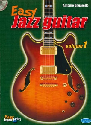 Antonio Ongarello - Easy Jazz Guitar Volume 1 - Partition - di-arezzo.fr