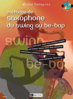 Michel Pellegrino - Méthode de Saxophone du Swing Au Be-Bop - Partition - di-arezzo.fr