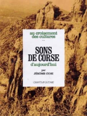 Jérôme Ciosi - Sons de Corse d' Aujourd'hui - Partition - di-arezzo.fr