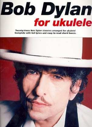 Bob Dylan - Bob Dylan For Ukulele - Partition - di-arezzo.fr