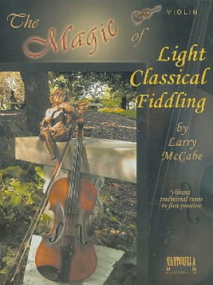 Larry McCabe - The Magic of Light Classical Fiddling - Partition - di-arezzo.fr