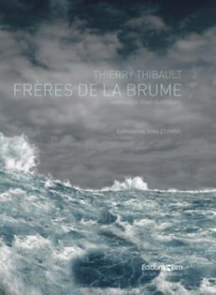 Thierry Thibault - Frères de la Brume - Partition - di-arezzo.fr