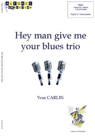 Hey man give me your blues trio Yves Carlin Partition laflutedepan