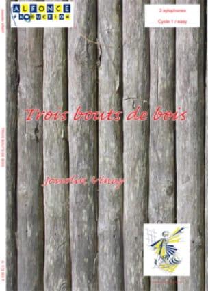 Jocelyn Vinay - Trois Bouts de Bois - Partition - di-arezzo.fr