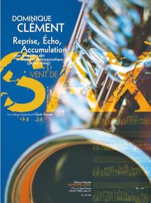 Dominique Clément - Reprise, Echo, Accumulation - Partition - di-arezzo.fr