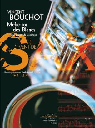 Méfie-Toi des Blancs - Vincent Bouchot - Partition - laflutedepan.com