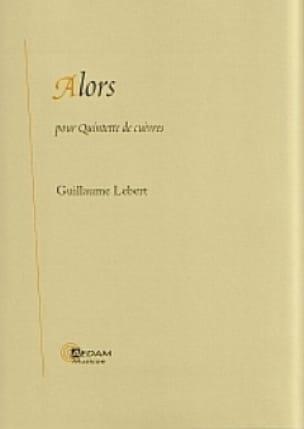 Guillaume Lebert - Alors - Partition - di-arezzo.fr