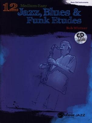 Bob Mintzer - 12 Medium-Easy Jazz, Blues & Funk Etudes - Partition - di-arezzo.fr