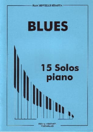 Pierre Minvielle-Sebastia - Blues - 15 Solos piano - Partition - di-arezzo.fr