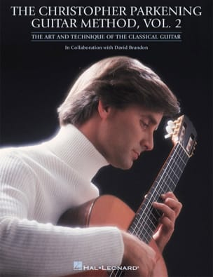 Christopher Parkening - The Christopher Parkening Guitar Method Volume 2 - Partition - di-arezzo.fr