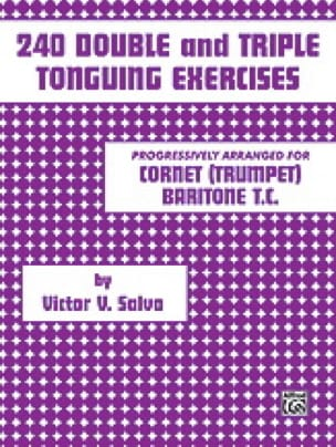 Victor V. Salvo - 240 Double and Triple Tonguing Exercices - Partition - di-arezzo.fr