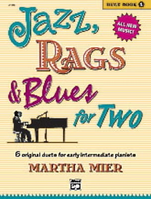 Martha Mier - Jazz, Rags & Blues for Two - Duet Book 1 - Partition - di-arezzo.fr
