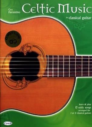 Ciro Fiorentino - Celtic Music For Classical Guitar - Partition - di-arezzo.fr