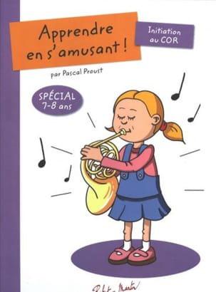 Pascal Proust - Learn while having fun ! - Initiation to the horn - Sheet Music - di-arezzo.com