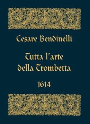 Cesare Bendinelli - Tutta The Arte Della Trombetta 1614 - Facsimile - Sheet Music - di-arezzo.com