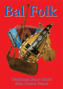 Bal Folk - Traditional Dance Music from Central France laflutedepan