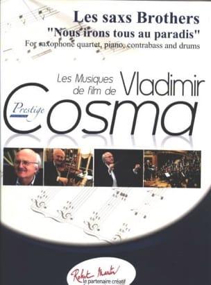Vladimir Cosma - Les Saxs Brothers - Nous Irons Tous Au Paradis - Partition - di-arezzo.fr
