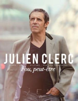 Fou, Peut-Être Julien Clerc Partition Chanson française - laflutedepan