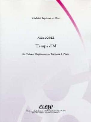 Temps d'M Alain Lopez Partition Tuba - laflutedepan