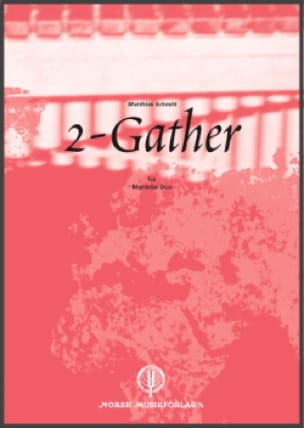 Matthias Schmitt - 2-Gather - Sheet Music - di-arezzo.co.uk