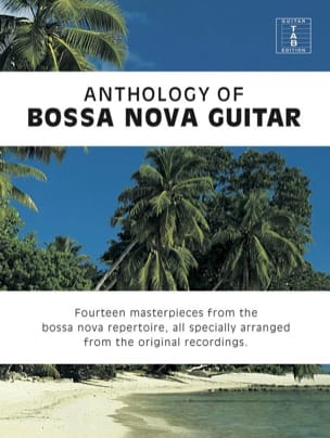 - Anthology of Bossa Nova Guitar - Partition - di-arezzo.fr