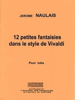 Jérôme Naulais - 12 Little fantasies in the style of Vivaldi - Sheet Music - di-arezzo.com