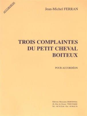 Jean-Michel Ferran - Trois Complaintes du Petit Cheval Boiteux - Partition - di-arezzo.fr