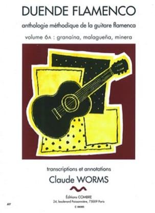 Claude Worms - Duende Flamenco Volume 6 A: Granaina, Malaguena, Minera - Partition - di-arezzo.fr