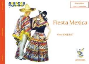 Yves Bouillot - Fiesta Mexicana - Partition - di-arezzo.fr