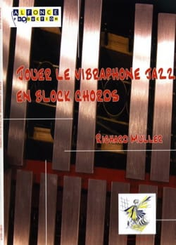 Richard Muller - Jouer le vibraphone jazz en block chords - Partition - di-arezzo.fr