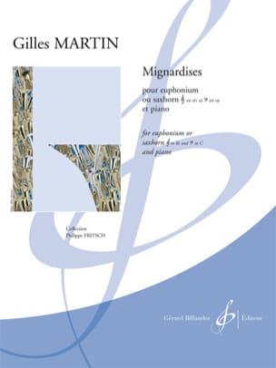 Gilles Martin - Mignardises - Partition - di-arezzo.fr