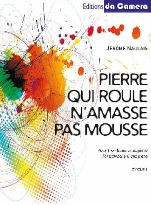 Jérôme Naulais - Pierre qui roule n'amasse pas mousse - Partition - di-arezzo.fr