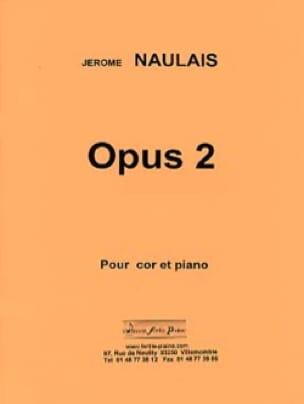 Opus 2 - Jérôme Naulais - Partition - Cor - laflutedepan.com