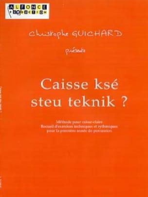 Christophe Guichard - Caisse ksé steu teknik ? - Partition - di-arezzo.fr