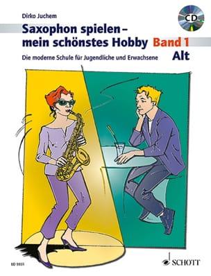Dirko Juchem - Saxophon spielen - mein schönstes Hobby - Band 1 - Partition - di-arezzo.fr
