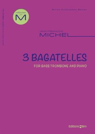 3 Bagatelles - Jean-François Michel - Partition - laflutedepan.com