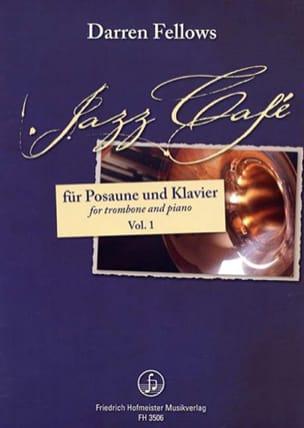 Darren Fellows - Jazz café ... relax, unwind, enjoy! volume 1 - Partition - di-arezzo.fr