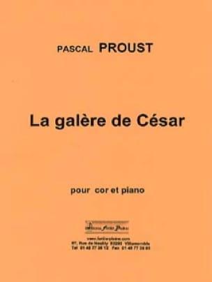 Pascal Proust - La galère de César - Partition - di-arezzo.fr