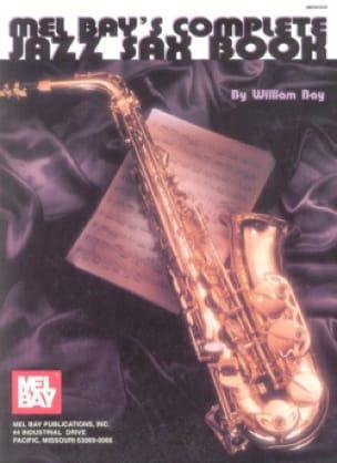 Mel Bay's complete jazz sax book - William Bay - laflutedepan.com