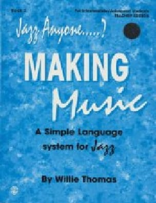 Jazz anyone...? Making music volume 3 Willie Thomas laflutedepan