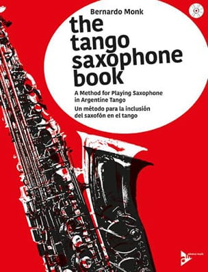 Bernardo Monk - The tango saxophone book - Sheet Music - di-arezzo.com