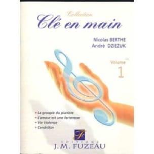 Berthe Nicolas / Dziezuk André - Volume chiavi in mano 1 - Partitura - di-arezzo.it