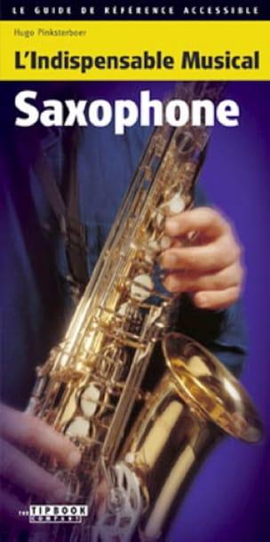 Hugo Pinksterboer - L'indispensable musical - Saxophone - Livre - di-arezzo.fr
