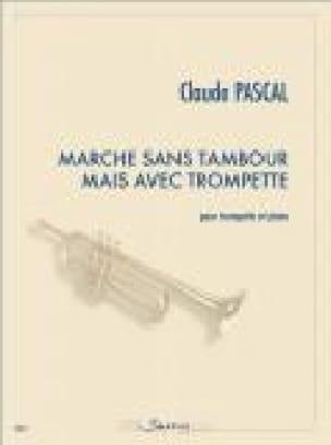 Marche sans tambour mais avec trompette Claude Pascal laflutedepan